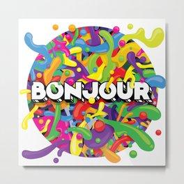 Colourful Bonjour Metal Print