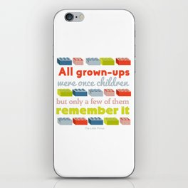 All grown ups were once children iPhone Skin