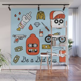 Be a Bad Guy Wall Mural