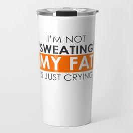 Sweat Is Just Fat Crying Travel Mug