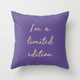 I'm a limited edition word on violet Throw Pillow