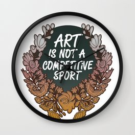 Art is Not A Competitive Sport Wall Clock