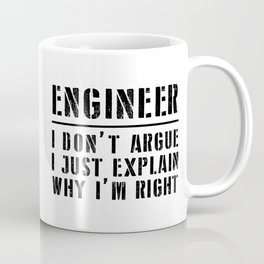 Funny Engineer I Don't Argue Sarcasm Coffee Mug