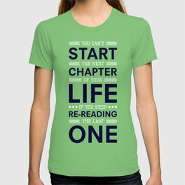 Lab No. 4 You Can't Start The Next Life Inspirational Quote T-shirt