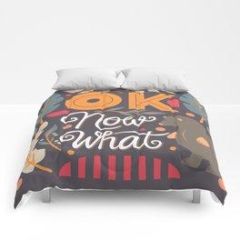 Ok Now What 04 Comforters
