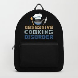 Obsessive Cooking Disorder Backpack