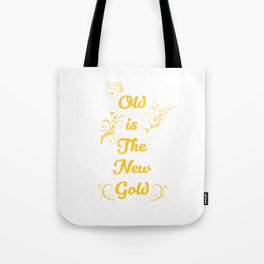 Old is the New Gold Funny Vintage T-shirt Tote Bag