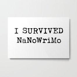 I Survived NaNoWriMo Metal Print