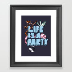 Life is a party Framed Art Print