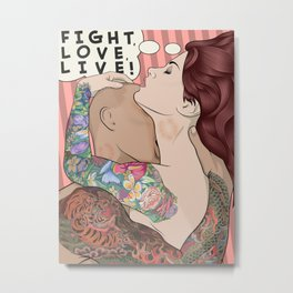 Fight, Love, Live Metal Print