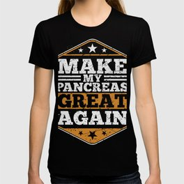 Diabetes Joke design Make My Pancreas Great Again T-shirt