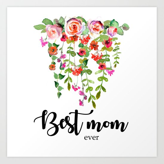 Best mom ever | Mother's day Art Print