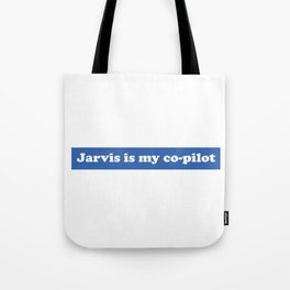 Jarvis is my Co-Pilot Tote Bag