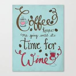 Coffee Keeps me going until it's time for wine |New Color Scheme|Distressed Style Canvas Print