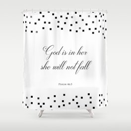 Psalm 46:5 God is within her, she will not fall Religious Art Print Shower Curtain