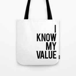 I know my value Tote Bag