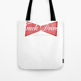Truck Driver King of Trades Trucking Tote Bag