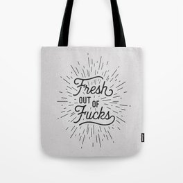Fresh Out of Fucks black and white funny typography poster bedroom wall art home decor Tote Bag