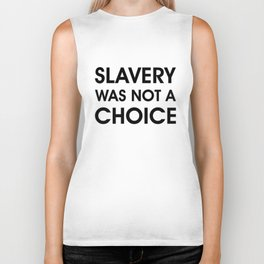 Slavery Was NOT a Choice Biker Tank