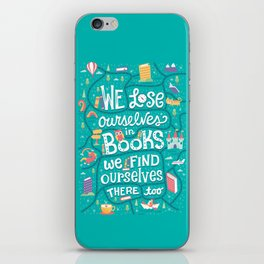 Lose ourselves in books iPhone Skin