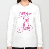boss Long Sleeve T-shirts featuring Train Like A Boss by Huebucket