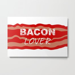 Bacon lover Metal Print