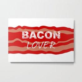 Bacon lover Metal Print