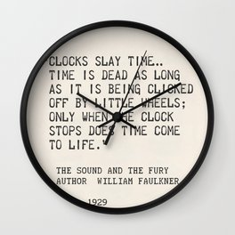 Author William Faulkner quote from: The Sound and the Fury Wall Clock