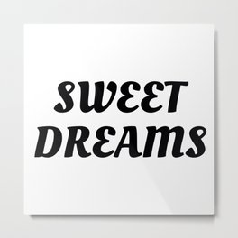 Sweet Dreams in Cursive in Black Metal Print