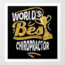 World's Best Chiropractor Art Print