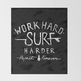 Work Hard. Surf Harder. Repeat Forever. Throw Blanket