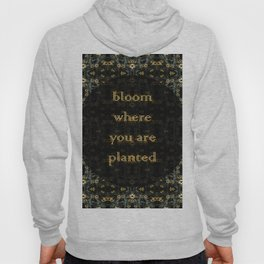 Bloom Where You Are Planted, Flower Child Hoody
