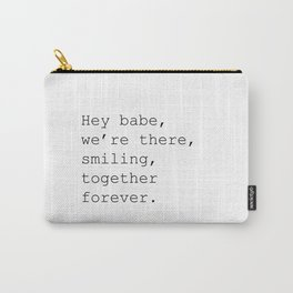 Hey babe Carry-All Pouch