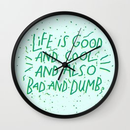 Life is Everything Wall Clock