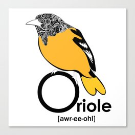 O is for Oriole Canvas Print