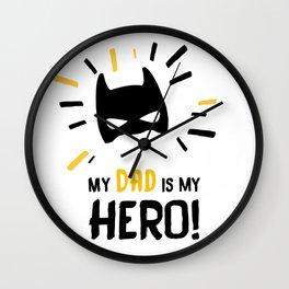 My Dad is my Hero! Wall Clock