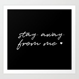 ESPECIAL FOR MASKS - STAY AWAY Art Print