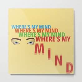 Where's My Mind (bellyache- Billie Eilish) Metal Print