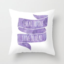 I Read To Live, I Live To Read - Purple Throw Pillow