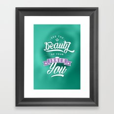 See the beauty of your inner you Framed Art Print