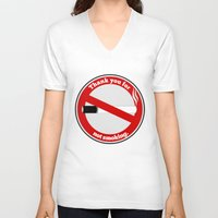 smoking V-neck T-shirts featuring No Smoking by mailboxdisco