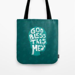 God Bless This Mess! Tote Bag