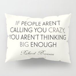 Richard Branson quote, think big, take risks, inspiring, motivational sentence Pillow Sham
