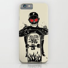 SKATE OR DIE Slim Case iPhone 6s