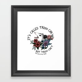 Possum with flowers - It's called trash can not trash can't Framed Art Print
