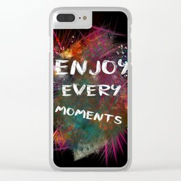 enjoy every moments Clear iPhone Case
