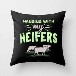 Farm Animals - Hanging With My Heifers Throw Pillow