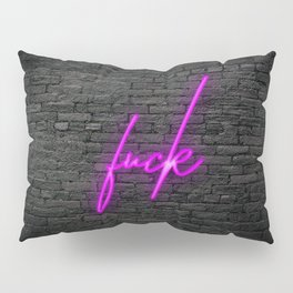 Neon Fuckery Pillow Sham
