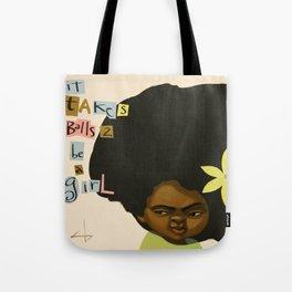it takes balls 2 be a girl Tote Bag