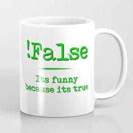 !False Coffee Mug